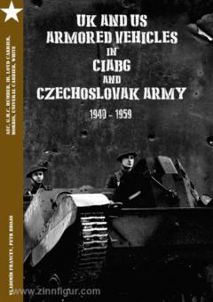 British and American Armored Vehicles in CIABG and CSA 1940-1959. AEC, G.M.C., Humber, International Harvester, Lloyd Carrier , Morris, Universal Carrier, White