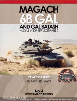 Mass, M.: Magach 6B Gal and Gal Batash. M60A1 in IDF Service. Part 2