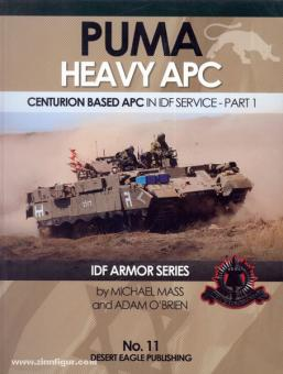Mass, M./O'Brian, A.: PUMA Heavy APC. Centurion based APC in IDF Service. Part 1