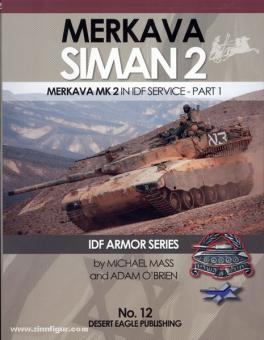 Mass, M./O'Brien, A.: Merkava Siman 2. Merkava Mk 2 in IDF Service. Part 1