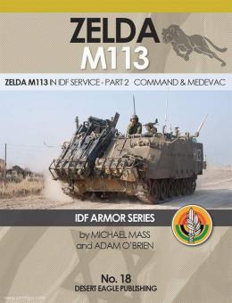 Mass, M./O'Brian, A.: Zelda M113. Zelda M113 in IDF Service. Teil 2: Command & Medevac