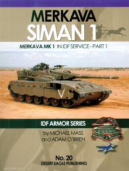Mass, Michael/O'Brien, Adam: Merkava Siman 1. Merkava Mk 1 in IDF Service. Part 1