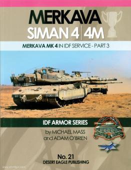 Mass, Michael/O'Brien, Adam: Merkava Siman 4/4M. Merkava Mk 4 in IDF Service. Part 3