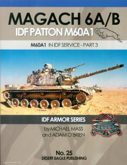 Mass, Michael/O'Brien, Adam: Magach 6A/B. IDF Patton M60A1. M60A1 in IDF Service. Part 3
