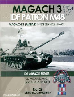 Mass, Michael/O'Brien, Adam: Magach 3. IDF Patton M48. Magach 3 (M48A3) in IDF Service. Part 1