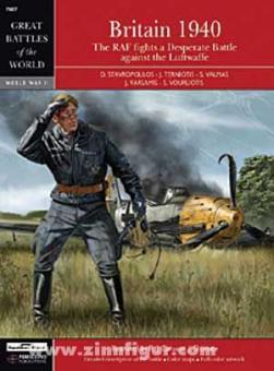 Stavropoulos/Terniotis/Valmas u. a.: Britain 1940. The RAF Fights a Desperate Battle Against the Luftwaffe