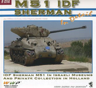 Boer, J. W. de/Prigent, J./Velek, M.: IDF M51 Sherman in Detail. IDF Sherman M51 in israeli Museums and private Collection in Holland