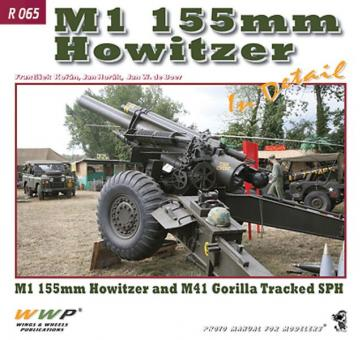 Korán, F./Horák, J. u. a.: M1 155 mm Howitzer in Detail. M1 155 mm Howitzer and M41 Gorilla Tracked SPH