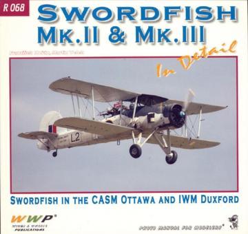 Korán, F./Velek, M.: Swordfish in Detail. Swordfish in the CASM Ottawa and IWM Duxford