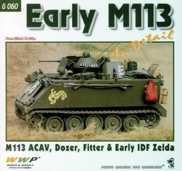 Korán, Frantisek: Early M113 in Detail. M113 ACAV, Dozer, Fitter & Early IDF Zelda