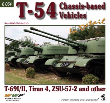 Korán, Frantisek u.a.: T-54 Chassis-based Vehicles in Detail. T-69I/II, Tiran 4, ZSU-57-2 and other