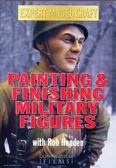 Henden, Robert: Painting and Finishing Military Figures