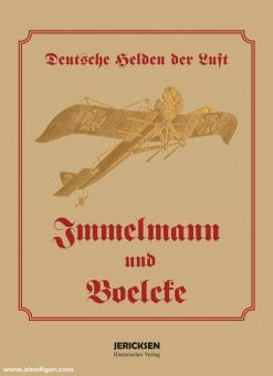 Meyer, Friedrich Albert: Immelmann und Boelcke. Deutsche Helden der Luft