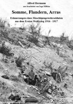 Hermann, Alfred/Möbius, Ingo (Bearb.): Somme, Flandern, Arras. Erinnerungen eines Maschinengewehrsoldaten aus dem Ersten Weltkrieg 1916 - 1917