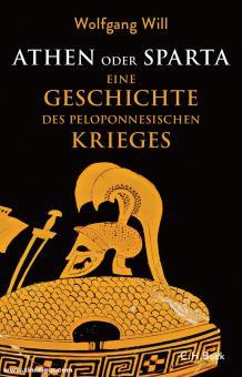Will, Wolfgang: Athen oder Sparta. Eine Geschichte des Peloponnesischen Krieges
