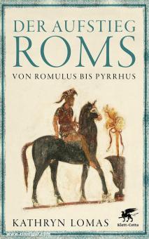 Lomas, Kathryn: Der Aufstieg Roms. Von Romulus bis Pyrrhus
