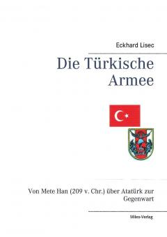 Lisec, Eckard: Die türkische Armee. Von Mete Han (209 v. Chr.) über Atatürk zur Gegenwart
