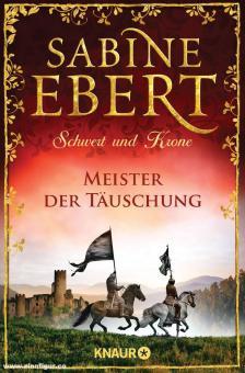 Ebert, Sabine: Schwert und Krone. Band 1: Meister der Täuschung