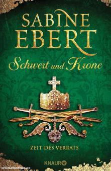 Ebert, Sabibe: Schwert und Krone. Band 3: Zeit des Verrats