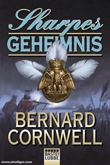 Cornwell, Bernard: Sharpes Geheimnis. Richard Sharpe und die Invasion von Frankreich Juni und November 1813