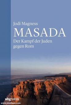Magness, Jodi: Masada. Der Kampf der Juden gegen Rom