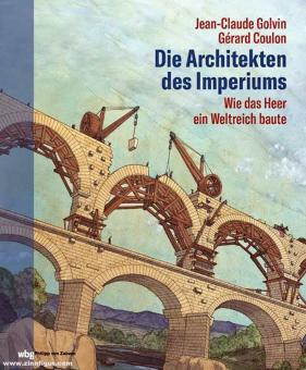 Golvin, Jean-Claude/Coulon, Gérard: Die Architekten des Imperiums. Wie das Heer ein Weltreich erbaute