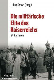 Grawe, Lukas: Die militärische Elite des Kaiserreichs. 24 Karrieren