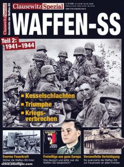 Clausewitz. Das Magazin für Militärgeschichte. Spezial 22: Waffen-SS. Teil 2: 1941-1944. Kesselschlachten - Triumphe - Kriegsverbrechen