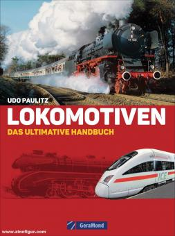 Paulitz, Udo: Lokomotiven. Das ultimative Handbuch