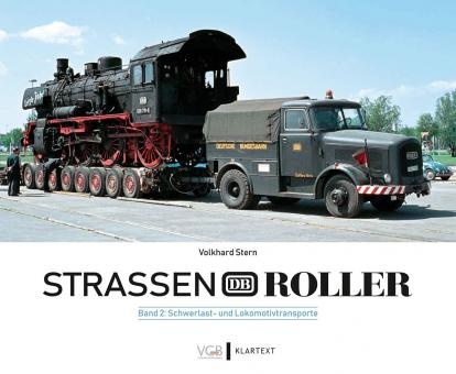 Stern, Volkhard: Strassenroller. Band 2: Schwerlast- und Lokomotivtransporte