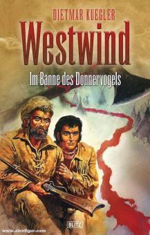 Kuegler, Dietmar: Westwind. Band 4: Im Banne des Donnervogels