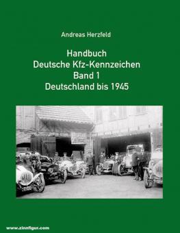 Herzfeld, Andreas: Handbuch Deutsche Kfz-Kennzeichen. Band 1: Deutschland bis 1945
