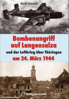 Rockstuhl, Harald: Bombenangriff auf Langensalza und der Luftkrieg über Thüringen am 24. März 1944