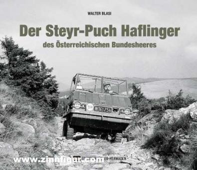 Blasi, Walter: Der Steyr-Puch Haflinger des Österreichischen Bundesheeres