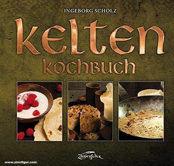 Scholz, Ingeborg: Kelten-Kochbuch