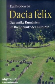 Brodersen, Kai: Dacia felix. Das antike Rumänien im Brennpunkt der Kulturen