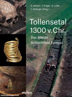 Terberger, Thomas. (Hrsg. u.a.): Tollensetal 1300 v. Chr. Das älteste Schlachtfeld Europas