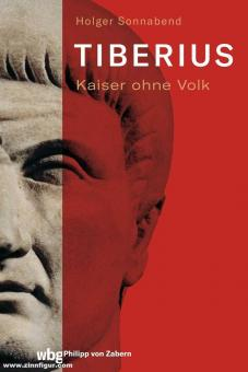 Sonnabend, Holger: Tiberius. Kaiser ohne Volk
