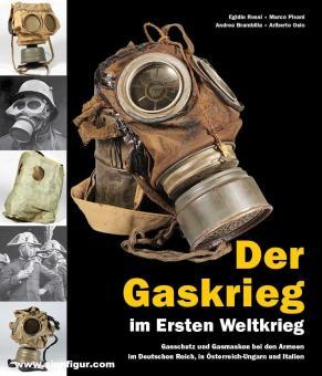 Rossi, Egidio/Pisani, Marco/Brambilla, Andrea/Osio, Ariberto: Der Gaskrieg im Ersten Weltkrieg. Gasschutz in den Armeen des Deutschen Reiches, Österreich-Ungarns und Italiens