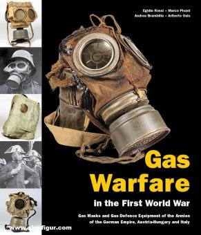 Rossi, Egidio/Pisani, Marco/Brambilla, Andrea/Osio, Ariberto: The Gas Warfare in the First World War. Gas protection and gas masks in the Armies of the German Empire, Austria, Hungary and Italy