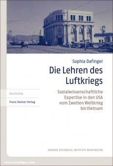 Dafinger, Sophia: Die Lehren des Luftkriegs. Sozialwissenschaftliche Expertise in den USA vom Zweiten Weltkrieg bis Vietnam
