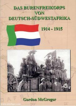 McGregor, Gordon: Das Burenfreikorps von Deutsch-Südwestafrika 1914-1915