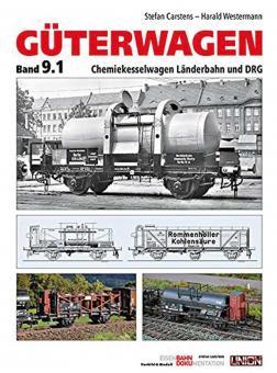 Carstens, Stefan/Westermann, Harald: Güterwagen. Band 9: Chemie- und Druckgaskesselwagen