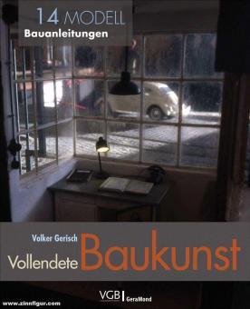 Gerisch, Volker: Vollendete Baukunst. 14 Modell-Bauanleitungen
