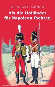 Münch, Reinhard: Als die Holländer für Napoleon fochten