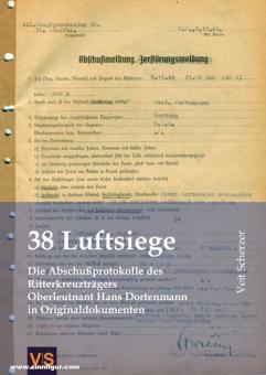 Scherzer, Veit: 38 Luftsiege. Die Abschußprotokolle des Ritterkreuzträgers Oberleutnant Hans Dortenmann in Originaldokumenten