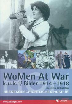 WoMen At War. k. u. k. Bilder 1914-1918. Ausstellungskatalog