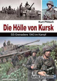 Pfötsch,Kurt: Die Hölle von Kursk. SS-Grenadiere 1943 im Kampf