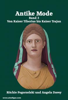 Pogorzelski, Ritchie: Antike Mode. Band 3: Von Kaiser Tiberius bis Kaiser Trajan