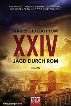 Sidebottom, Harry: XXIV. Jagd durch Rom